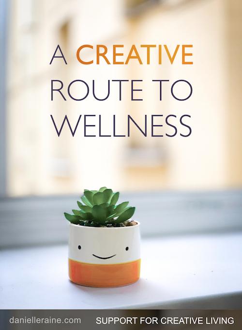 A creative route to wellness danielle raine creativity blog small