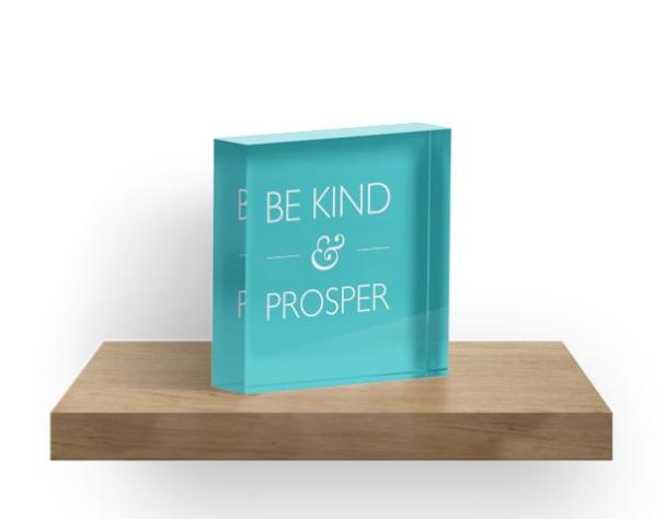 be kind & prosper acrylic block